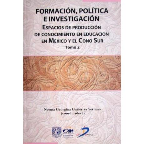 formacion-politica-e-investigacion-tomo-2-espacios-de-produccion-de-conocimiento-en-educacion-en-mexico-y-el-cono-sur