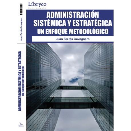 administracion-sistemica-y-estrategica-un-enfoque-metodologico