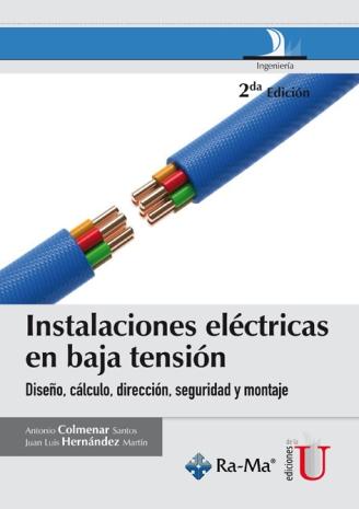 319_instalaciones_electricas_en_baja_tension__diseno__calculo__direccion__seguridad_y_montaje