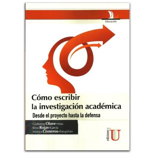 como-escribir-la-investigacion-academica-desde-el-proyecto-hasta-la-defensa