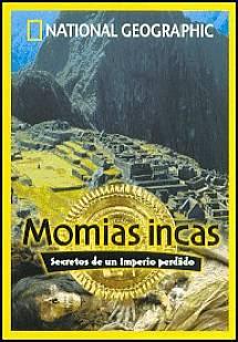 Resultado de imagen para Momias incas: Secretos de un imperio perdido