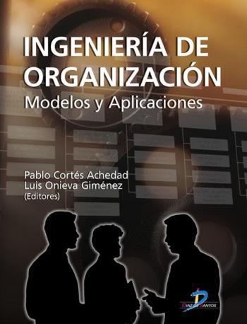 Resultado de imagen para Ingenieria de organización : modelos y aplicaciones