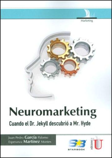 Resultado de imagen para Neuromarketing : cuando el Dr. Jekyll descubrió a Mr. Hyde. - Primera edición